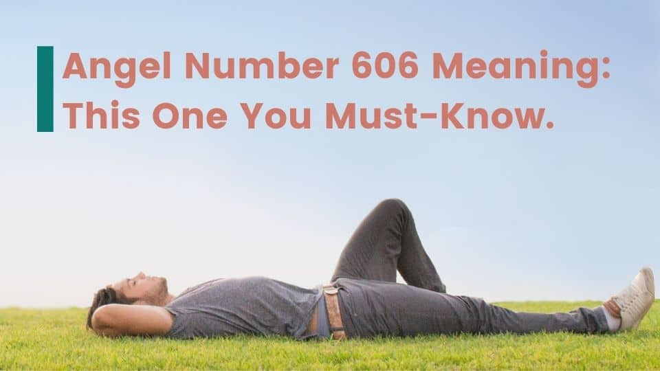 Angel Number 606 Meaning