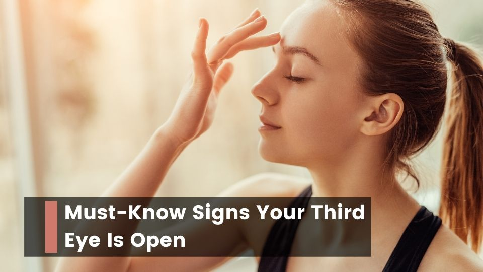Signs Your Third Eye Is Open