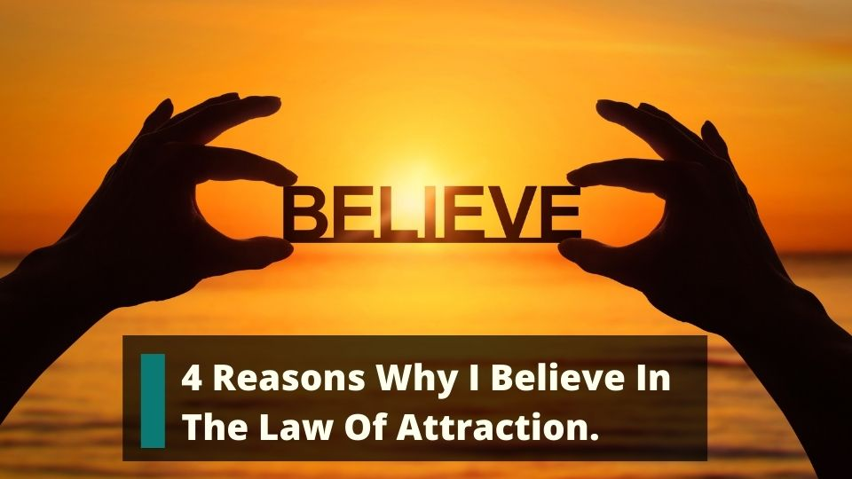 Believe In The Law Of Attraction