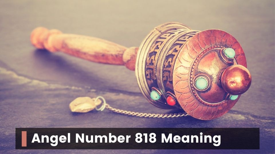 Angel Number 818 Meaning