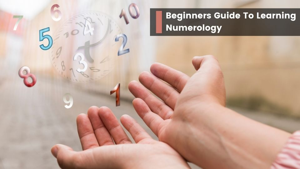 Beginners Guide To Learning Numerology