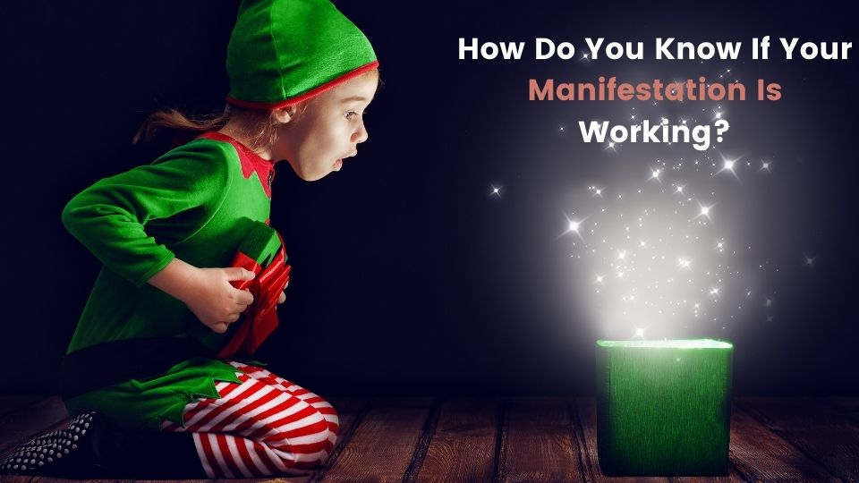 How-Do-You-Know-If-Your-Manifestation-Is-Working.